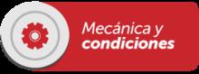 Mecánica y condiciones