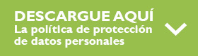 DESCARGUE AQUÍ La política de protección de datos personales