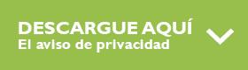 DESCARGUE AQUÍ El aviso de privacidad