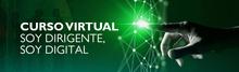 Curso Virtual  Soy Dirigente,  Soy Digital