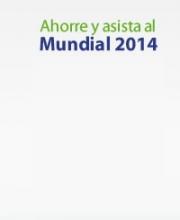 Ahorre y asista al Mundial 2014
