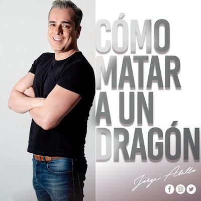 Charla con Jorge Enrique Abello: ¿Cómo matar a un dragón?